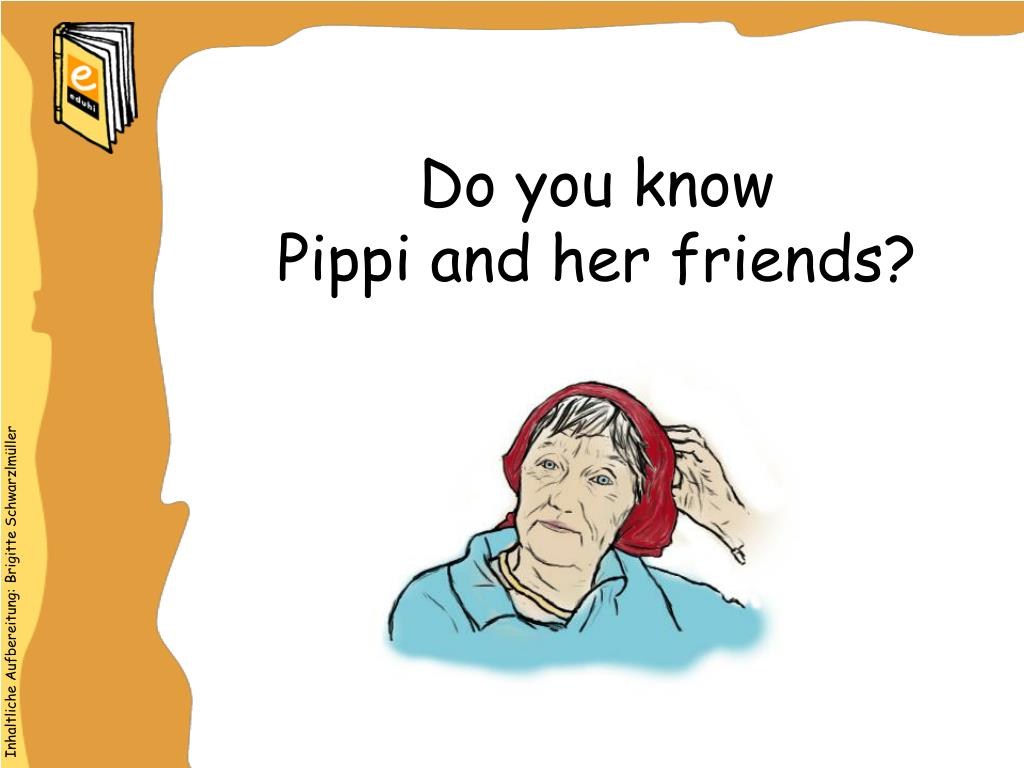 do you know pippi and her friends l.