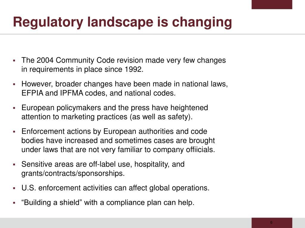 Regulatory landscape is changing