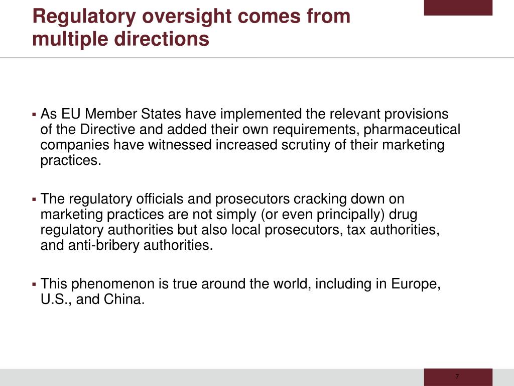 Regulatory oversight comes from