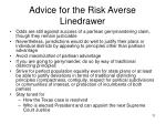 advice for the risk averse linedrawer