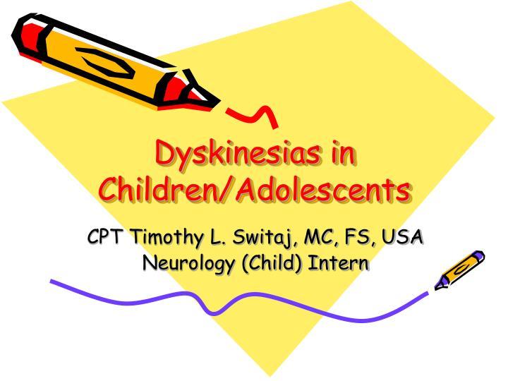 Dyskinesias in children adolescents
