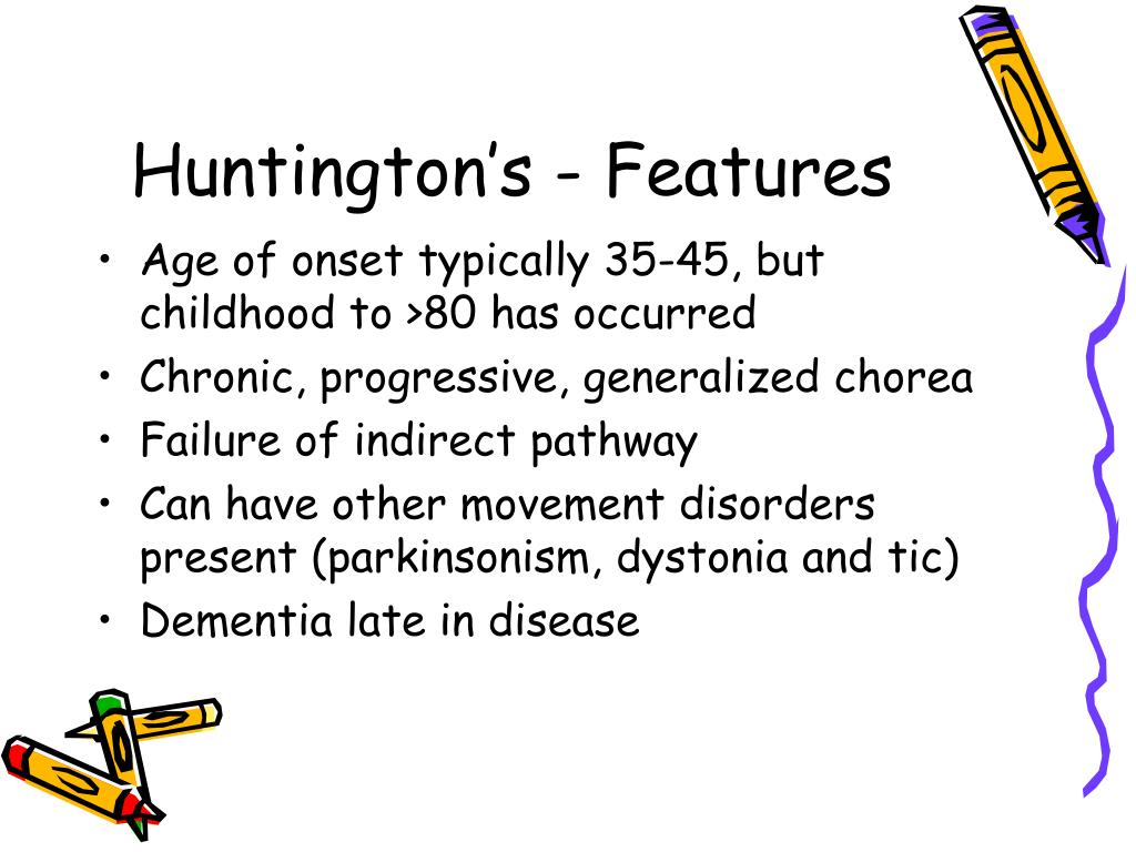 Huntington's - Features