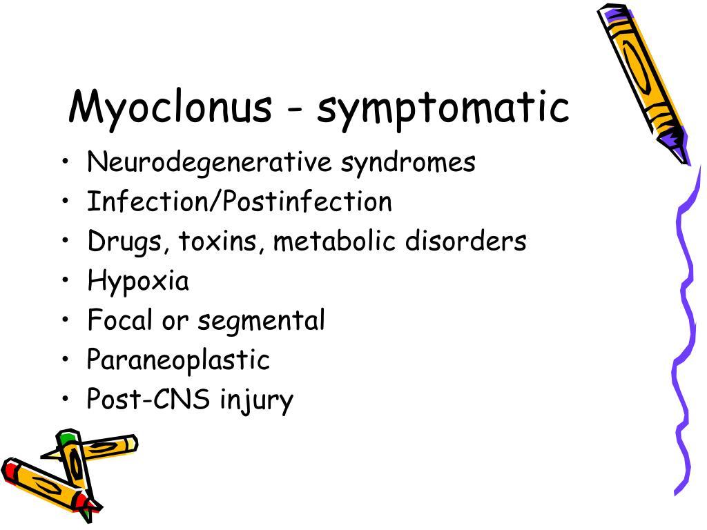 Myoclonus - symptomatic