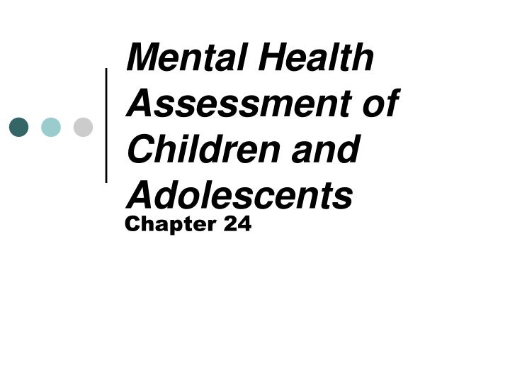 mental health assessment of children and adolescents n.