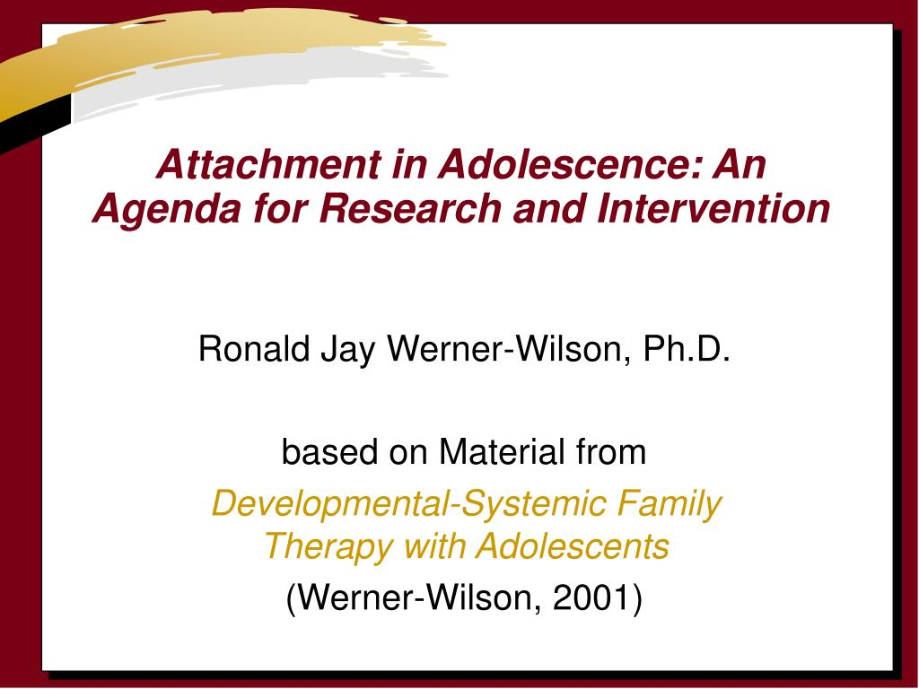 attachment in adolescence an agenda for research and intervention l.