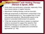 major concern with holding therapy hanson spratt 2000
