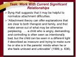 task work with current significant relationships