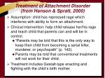 treatment of attachment disorder from hanson spratt 2000