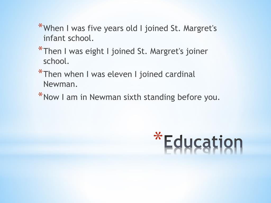 When I was five years old I joined St. Margret's infant school.