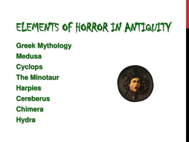 Elements of horror in antiquity
