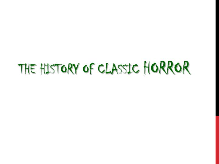 The history of classic horror