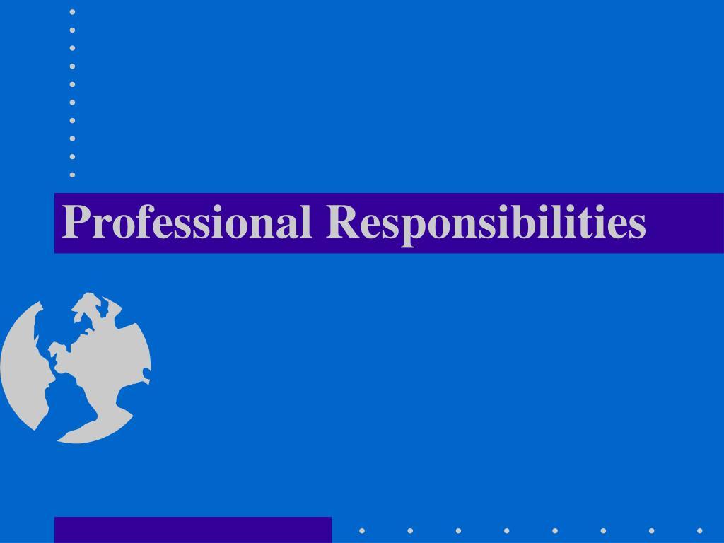 professional responsibilities l.