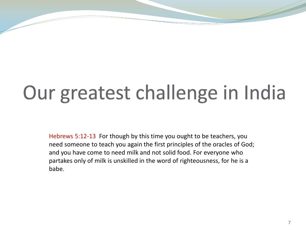 Our greatest challenge in India