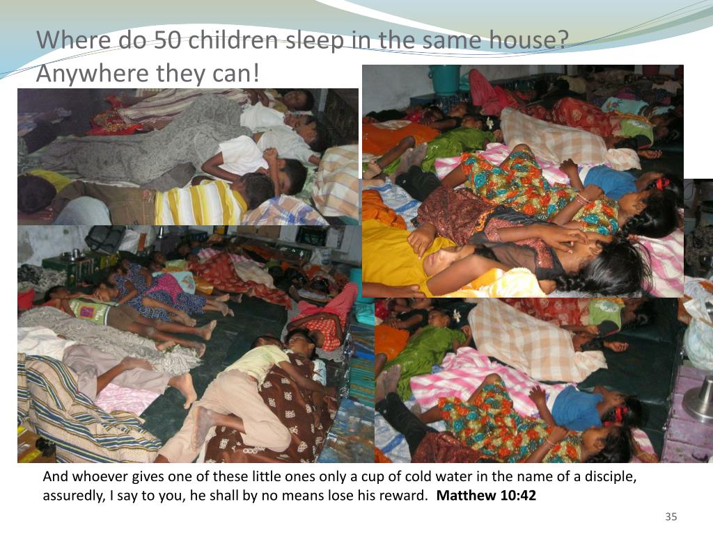 Where do 50 children sleep in the same house?  Anywhere they can!