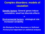 complex disorders models of causation