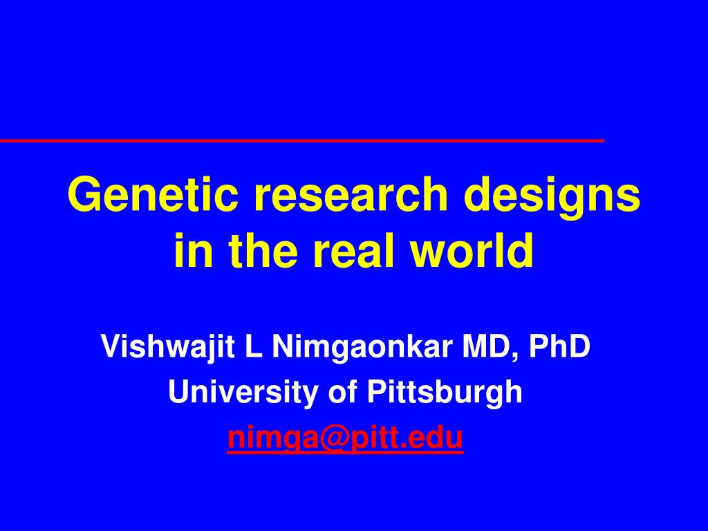 genetic research designs in the real world l.