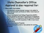 state chancellor s office approval is also required for