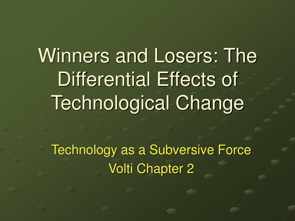 winners and losers the differential effects of technological change l.