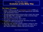 the milky way galaxy evolution of the milky way