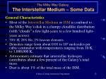 the milky way galaxy the interstellar medium some data