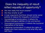 does the inequality of result reflect equality of opportunity