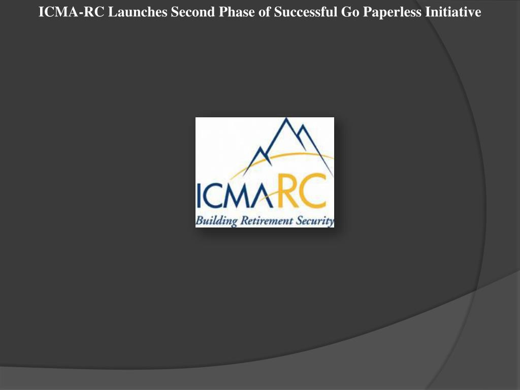 ICMA-RC Launches Second Phase of Successful Go Paperless Initiative