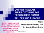 uwf writing lab rules of thumb for recognizing comma splices and run ons