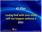 7 plan