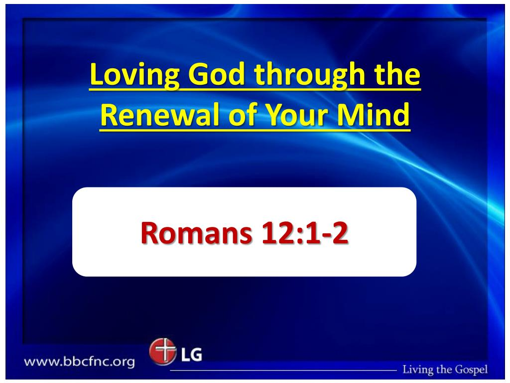 loving god through the renewal of your mind l.