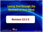 loving god through the renewal of your mind