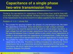capacitance of a single phase two wire transmission line30