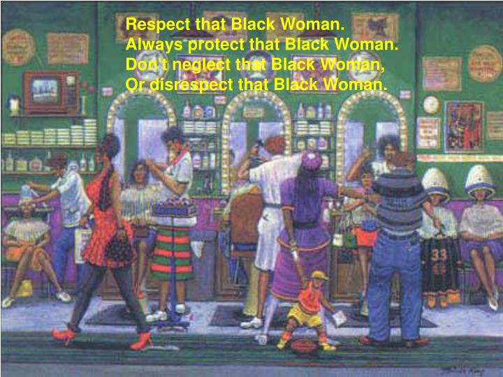 Respect that Black Woman.