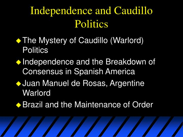 Independence and caudillo politics
