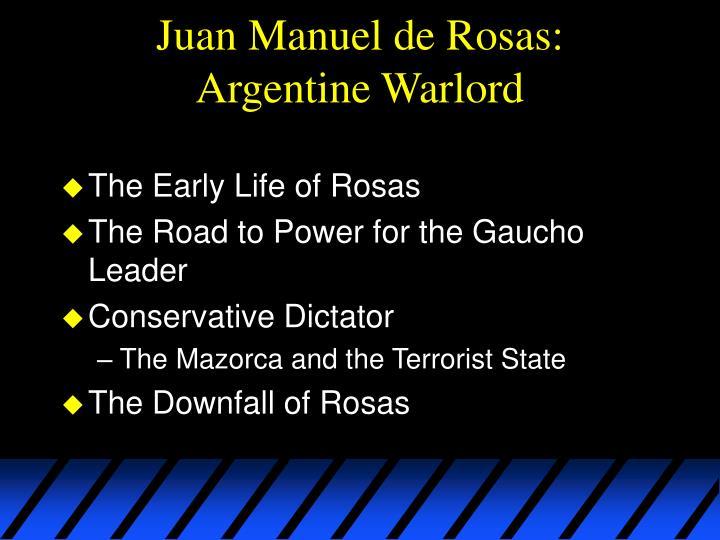 Juan Manuel de Rosas:  Argentine Warlord