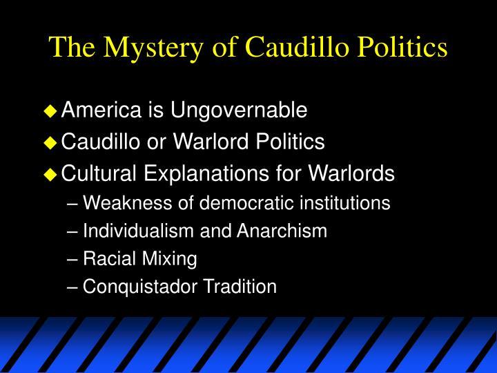 The mystery of caudillo politics