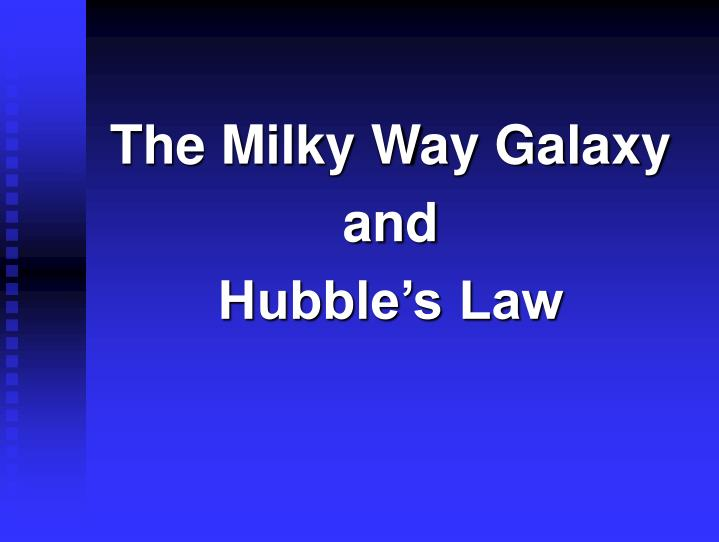 the milky way galaxy and hubble s law n.