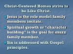 christ centered homes strive to be like christ29