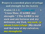 prayer is a needed place of refuge and strength for the family