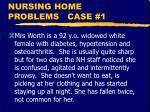 nursing home problems case 1