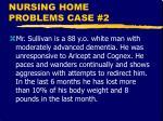nursing home problems case 2