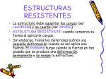 estructuras resistentes