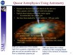 quasar astrophysics using astrometry