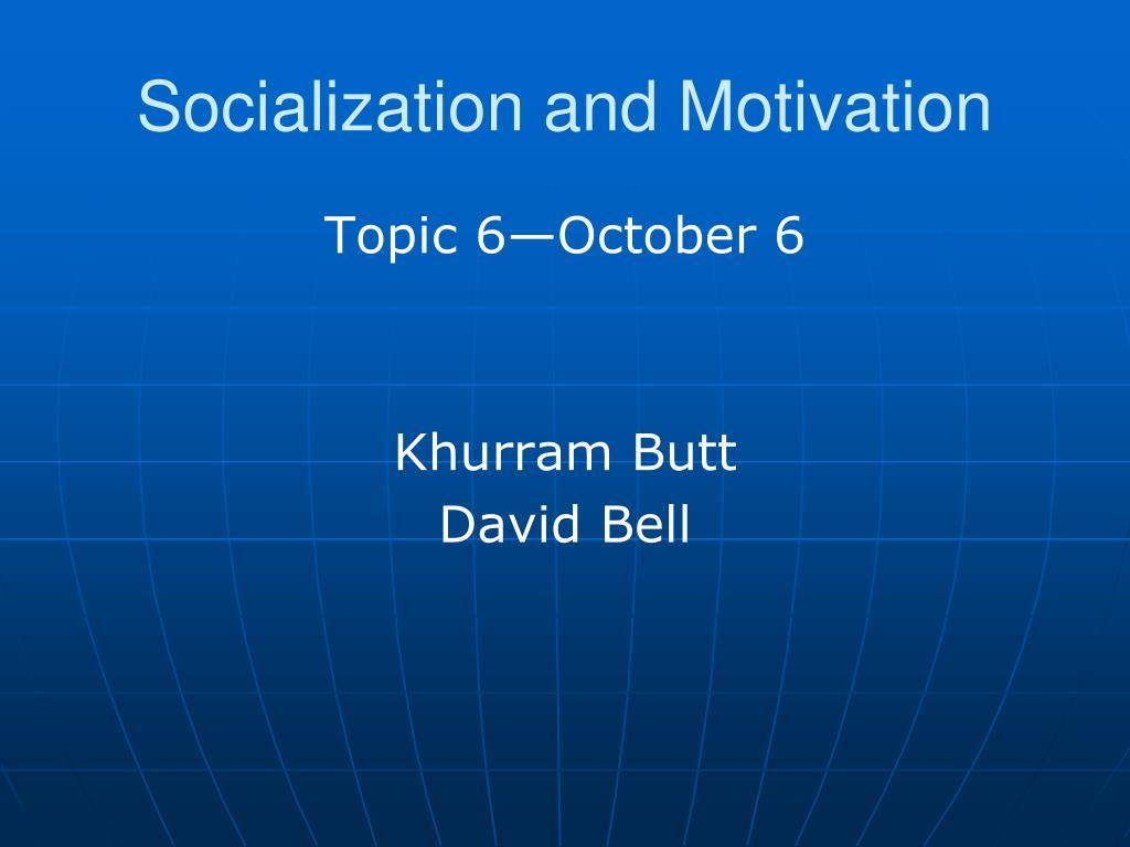 socialization and motivation l.