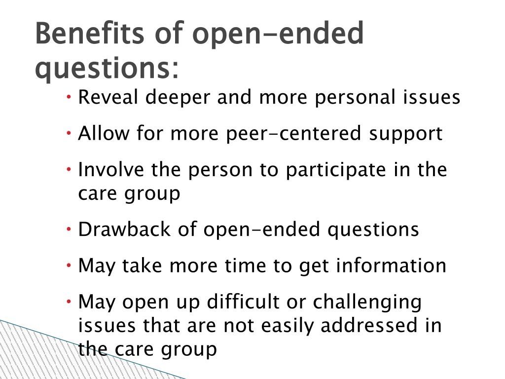 Benefits of open-ended questions: