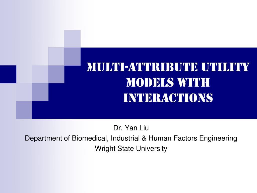multi attribute utility models with interactions l.
