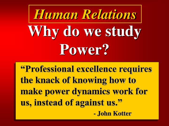 Why do we study power