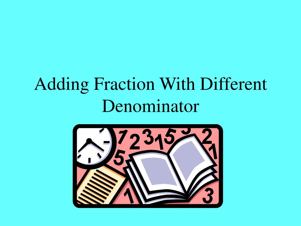adding fraction with different denominator l.