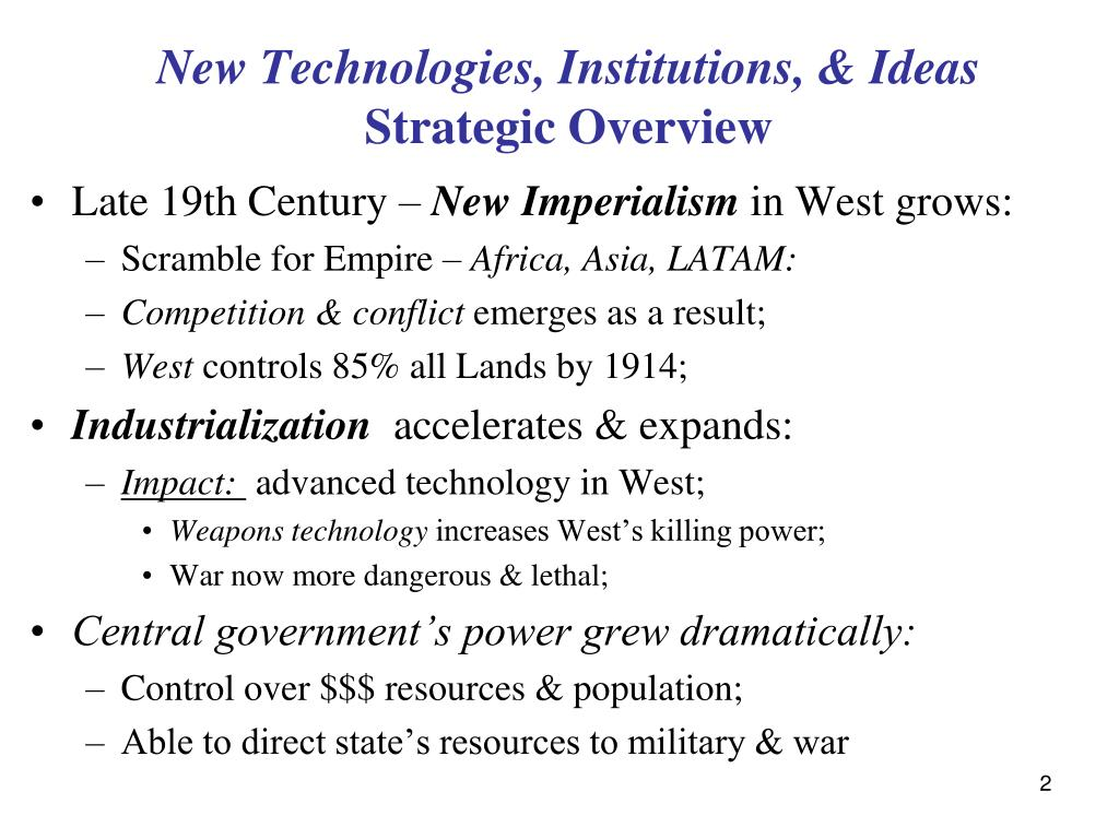 New Technologies, Institutions, & Ideas
