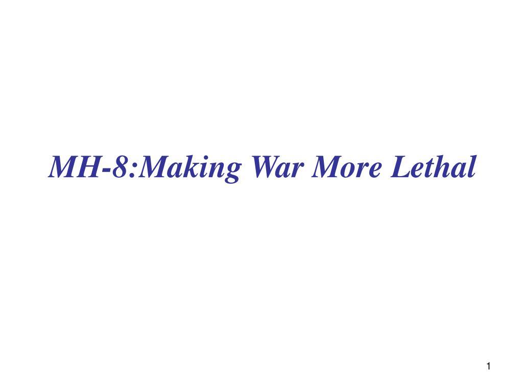 MH-8:Making War More Lethal