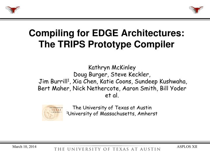 Compiling for edge architectures the trips prototype compiler